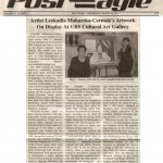 """Artist Leokadia Makarska-Cermak's Artwork On Display at UBS Cultural Art Gallery,"" The Post Eagle, March 2011."